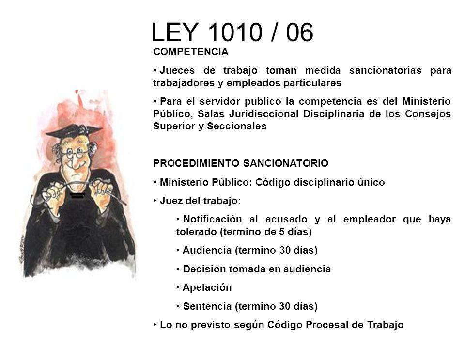 LEY 1010 / 06 COMPETENCIA. Jueces de trabajo toman medida sancionatorias para trabajadores y empleados particulares.