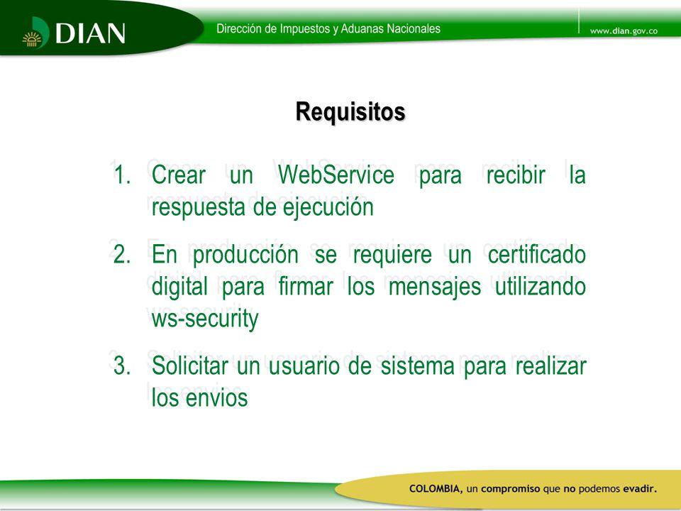 Requisitos Crear un WebService para recibir la respuesta de ejecución.