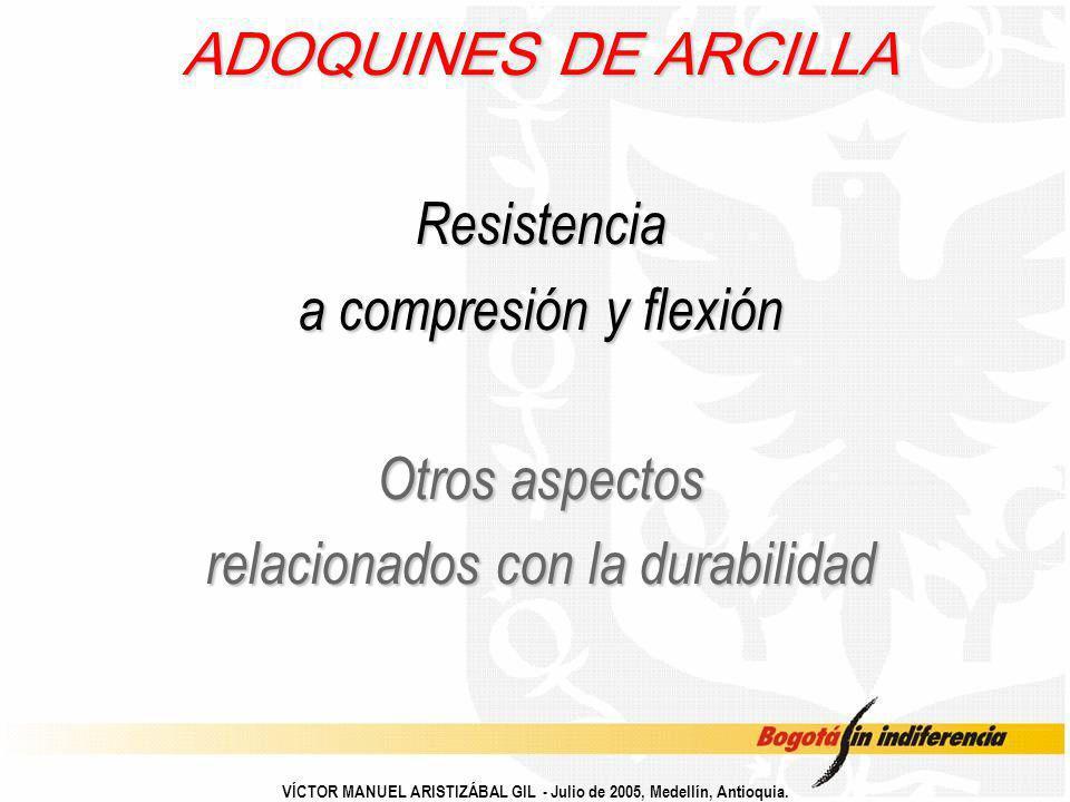 ADOQUINES DE ARCILLA Resistencia a compresión y flexión Otros aspectos relacionados con la durabilidad
