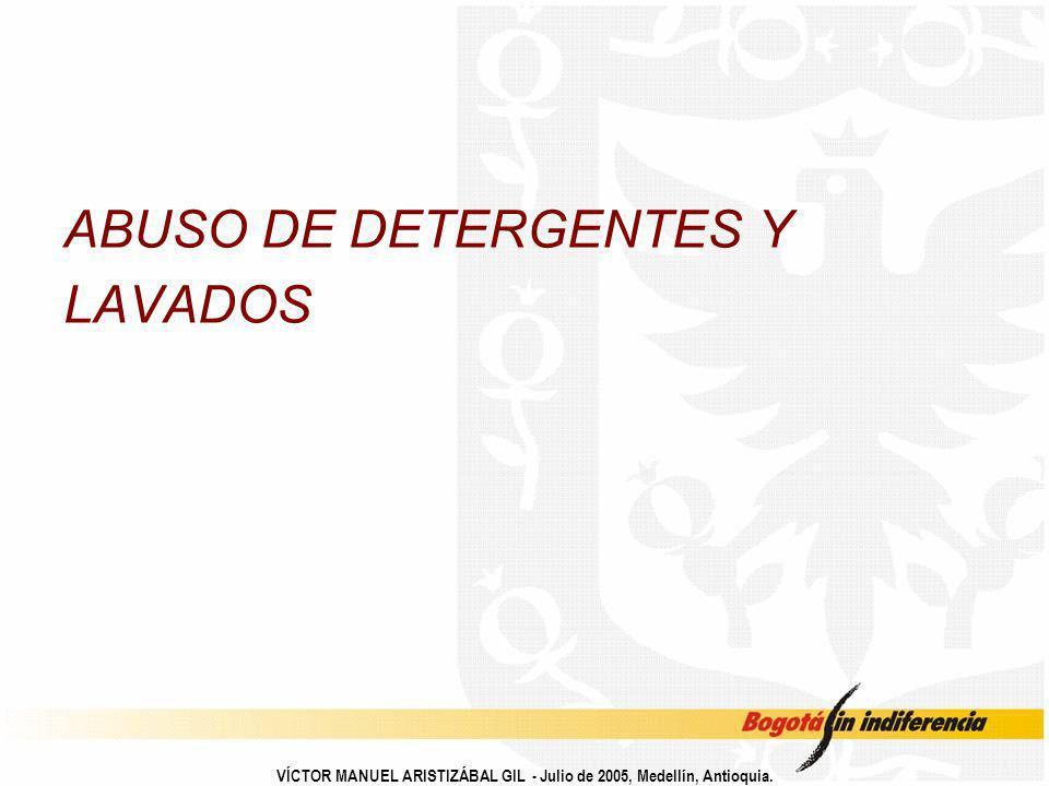 ABUSO DE DETERGENTES Y LAVADOS
