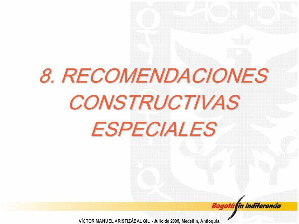 8. RECOMENDACIONES CONSTRUCTIVAS ESPECIALES