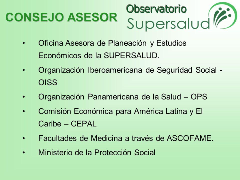 CONSEJO ASESOR Oficina Asesora de Planeación y Estudios Económicos de la SUPERSALUD. Organización Iberoamericana de Seguridad Social - OISS.