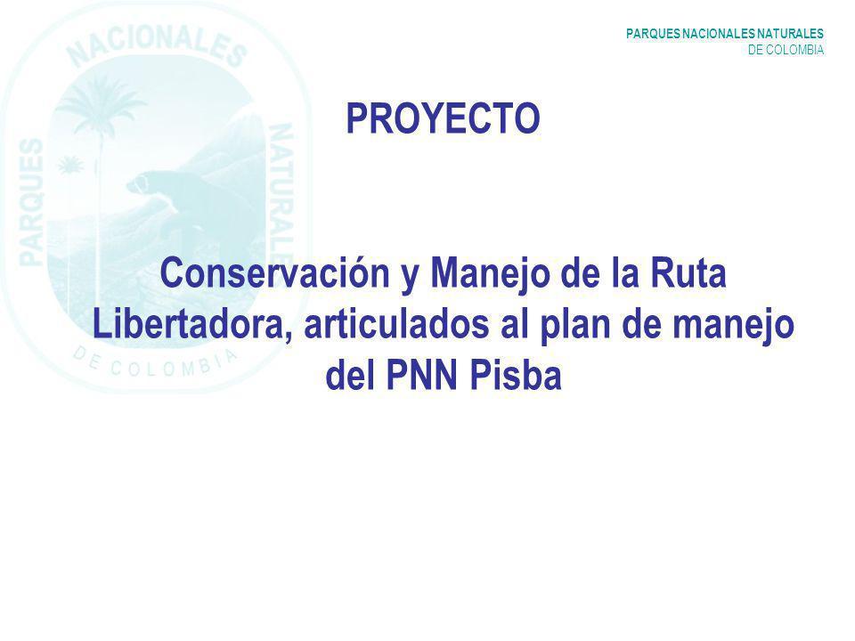 PROYECTO Conservación y Manejo de la Ruta Libertadora, articulados al plan de manejo del PNN Pisba