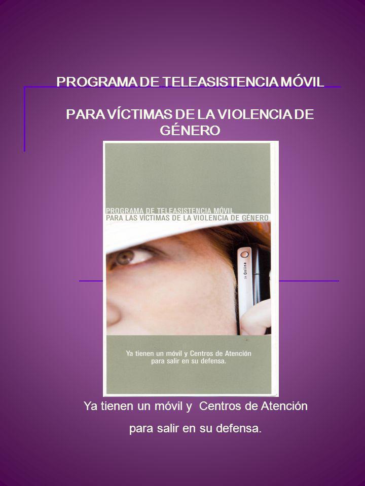 PROGRAMA DE TELEASISTENCIA MÓVIL PARA VÍCTIMAS DE LA VIOLENCIA DE GÉNERO