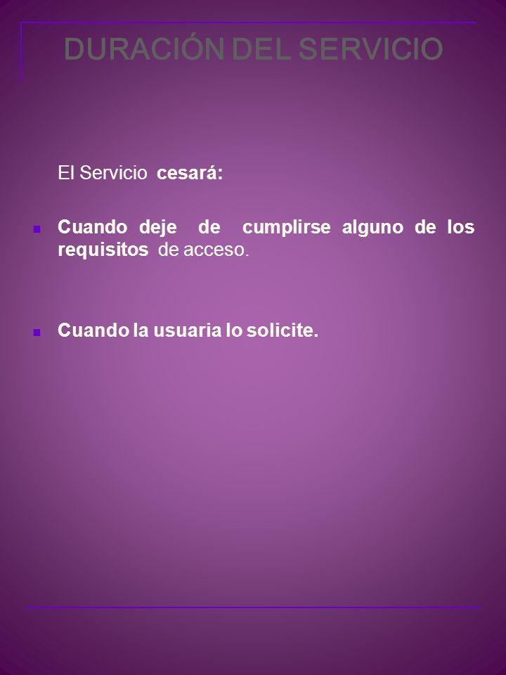 DURACIÓN DEL SERVICIO El Servicio cesará: