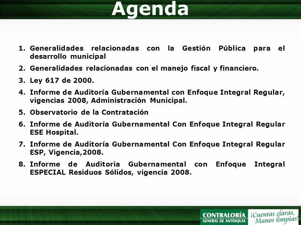 Agenda Generalidades relacionadas con la Gestión Pública para el desarrollo municipal. Generalidades relacionadas con el manejo fiscal y financiero.