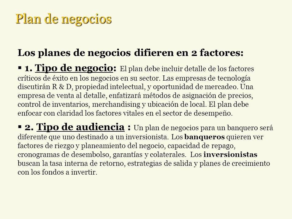 Plan de negocios Los planes de negocios difieren en 2 factores:
