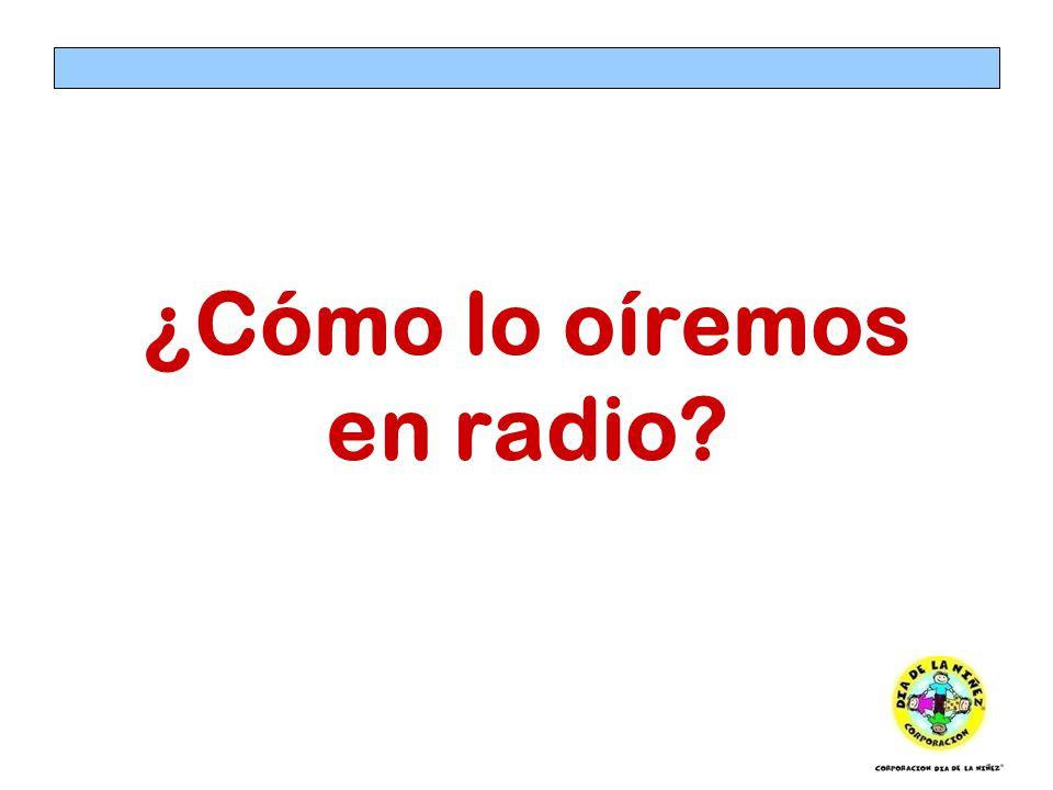¿Cómo lo oíremos en radio