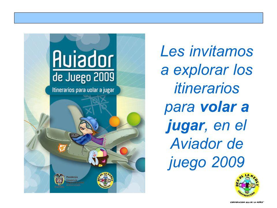 Les invitamos a explorar los itinerarios para volar a jugar, en el Aviador de juego 2009