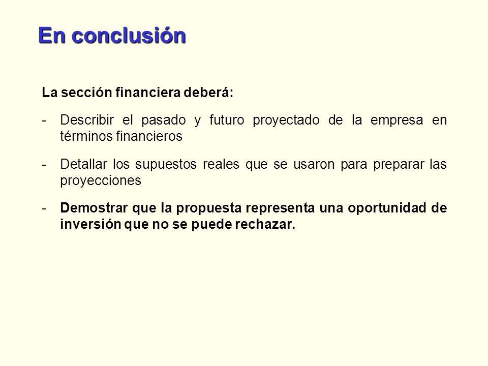 En conclusión La sección financiera deberá: