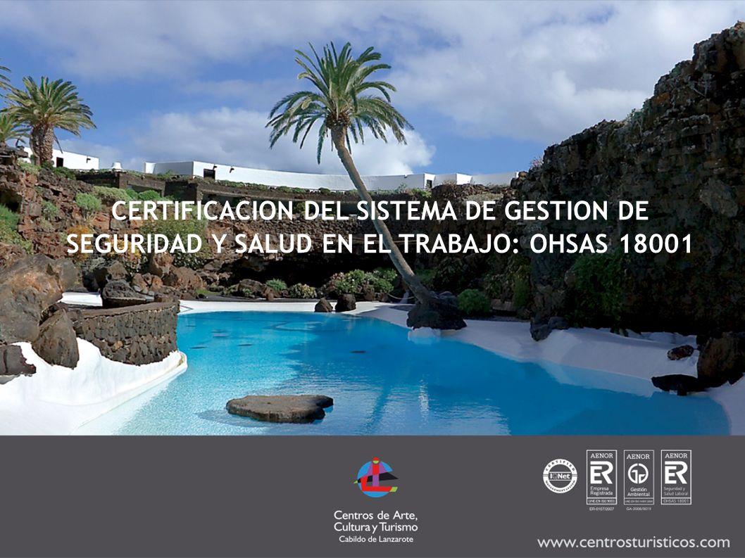 CERTIFICACION DEL SISTEMA DE GESTION DE SEGURIDAD Y SALUD EN EL TRABAJO: OHSAS 18001