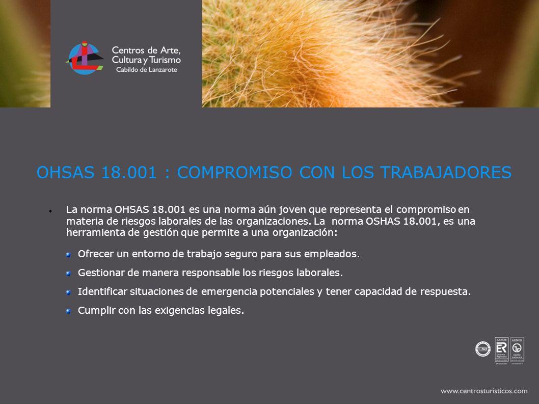 OHSAS 18.001 : COMPROMISO CON LOS TRABAJADORES