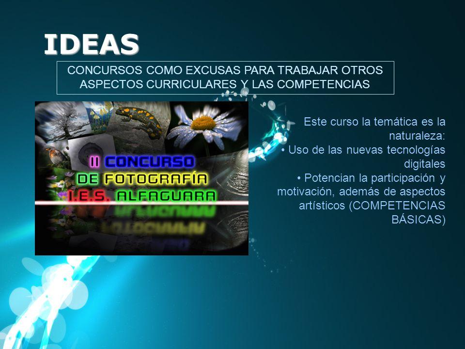 IDEAS CONCURSOS COMO EXCUSAS PARA TRABAJAR OTROS ASPECTOS CURRICULARES Y LAS COMPETENCIAS. Este curso la temática es la naturaleza: