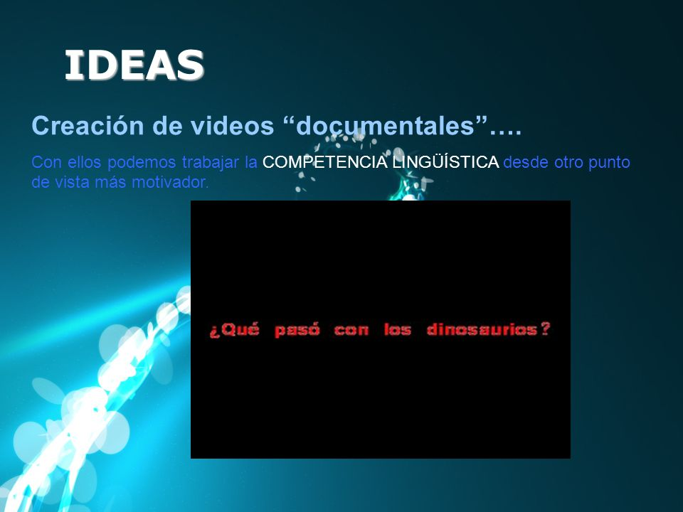 IDEAS Creación de videos documentales ….
