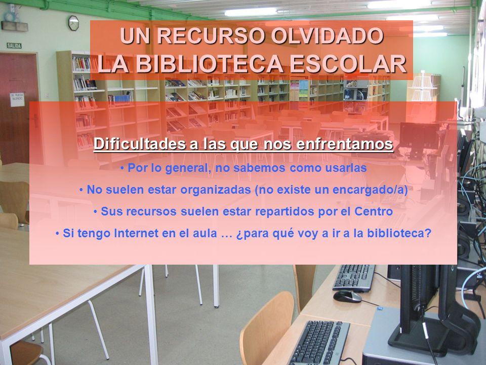 LA BIBLIOTECA ESCOLAR UN RECURSO OLVIDADO