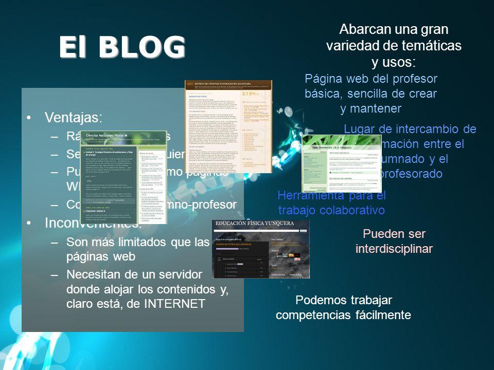 El BLOG Abarcan una gran variedad de temáticas y usos: Ventajas: