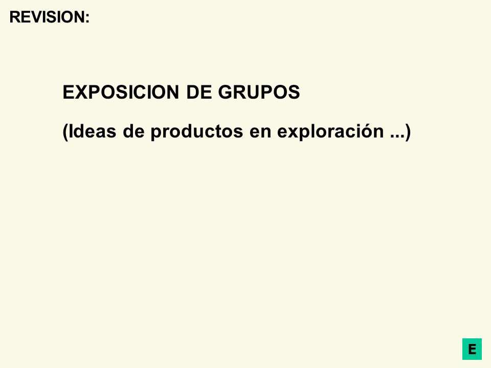 (Ideas de productos en exploración ...)