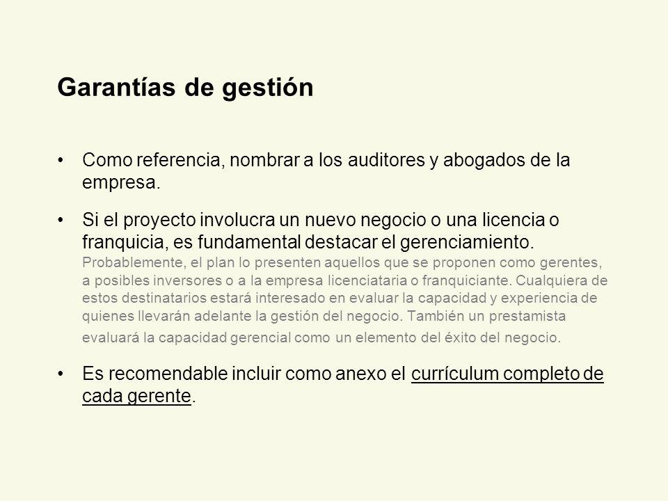 Garantías de gestión Como referencia, nombrar a los auditores y abogados de la empresa.
