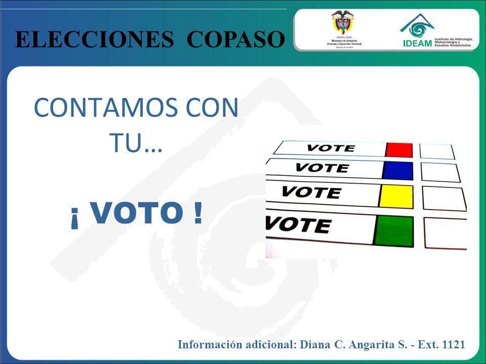 CONTAMOS CON TU… ¡ VOTO ! Información adicional: Diana C. Angarita S. - Ext. 1121