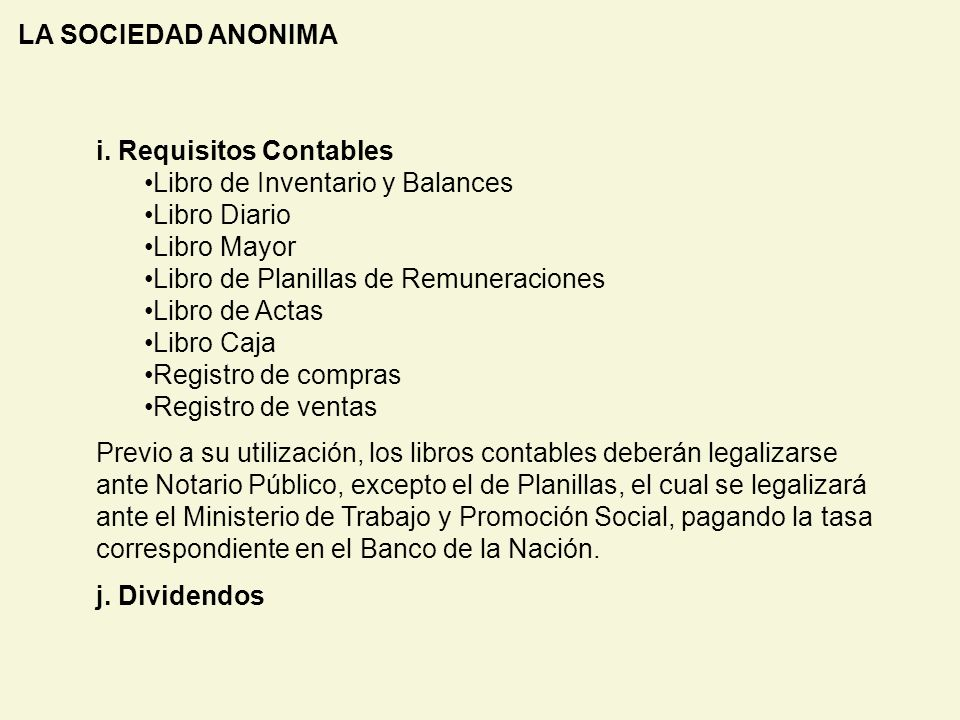 LA SOCIEDAD ANONIMA i. Requisitos Contables. Libro de Inventario y Balances. Libro Diario. Libro Mayor.