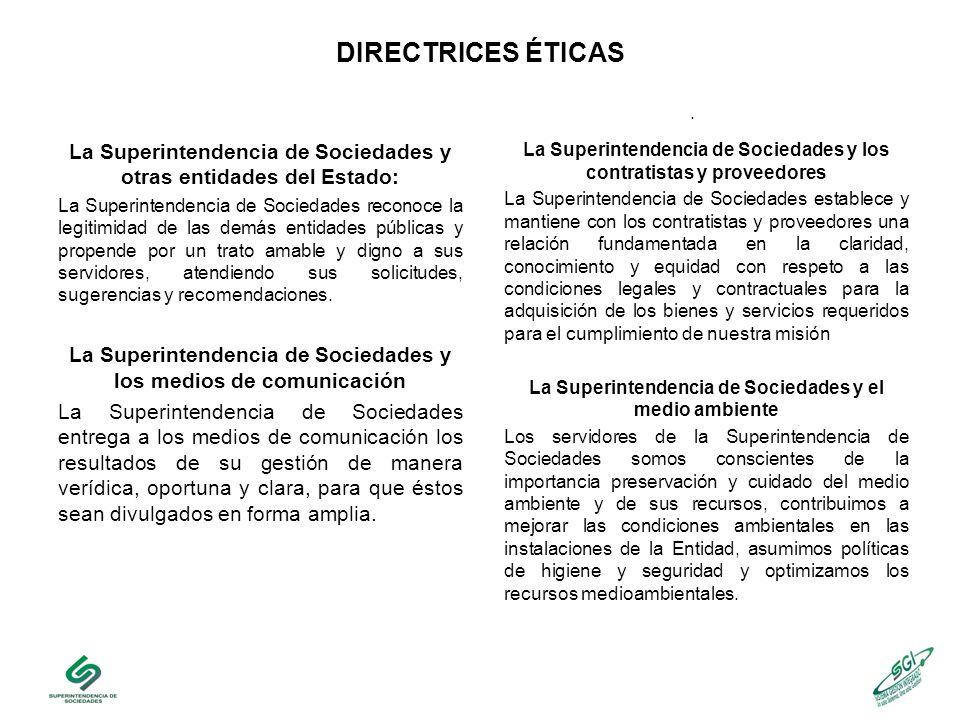 DIRECTRICES ÉTICAS . La Superintendencia de Sociedades y otras entidades del Estado: