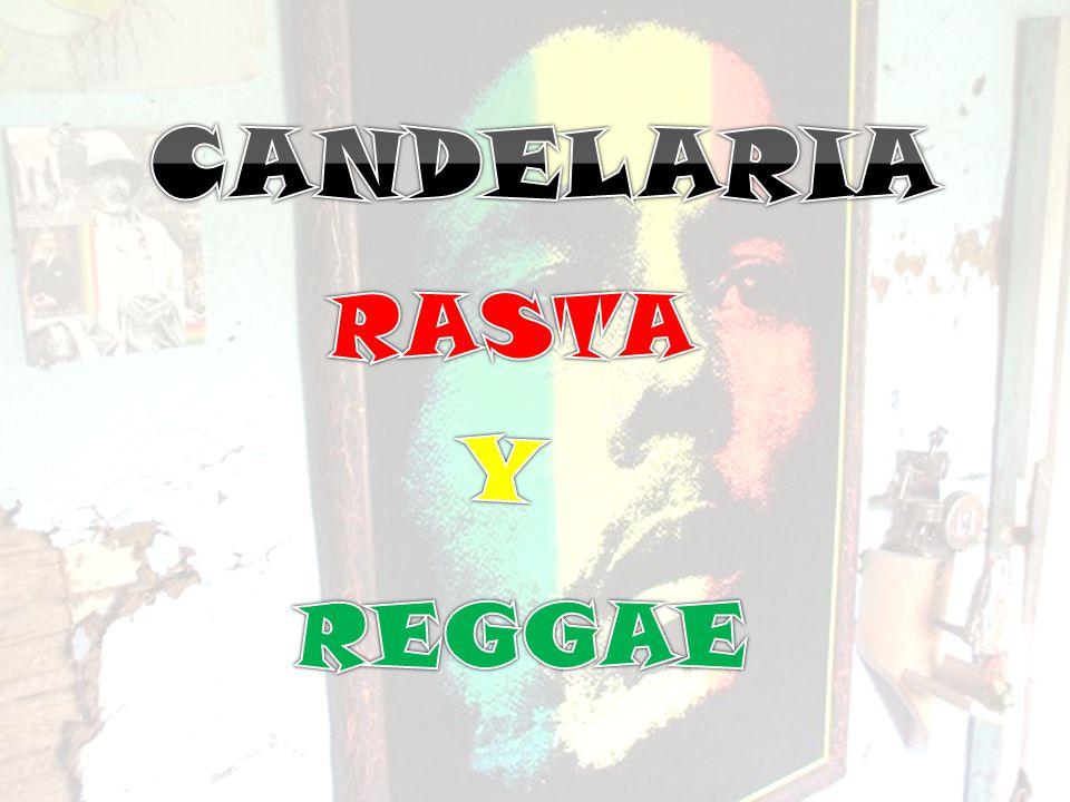 CANDELARIA RASTA Y REGGAE