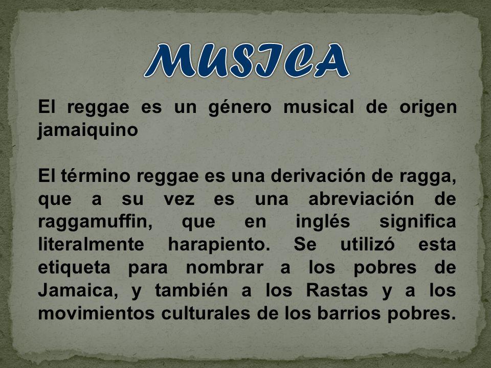 MUSICA El reggae es un género musical de origen jamaiquino