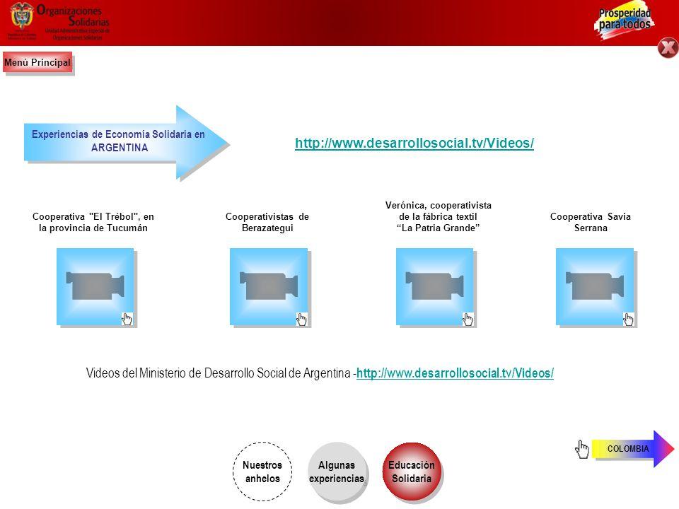 Menú Principal Experiencias de Economía Solidaria en. ARGENTINA. http://www.desarrollosocial.tv/Videos/
