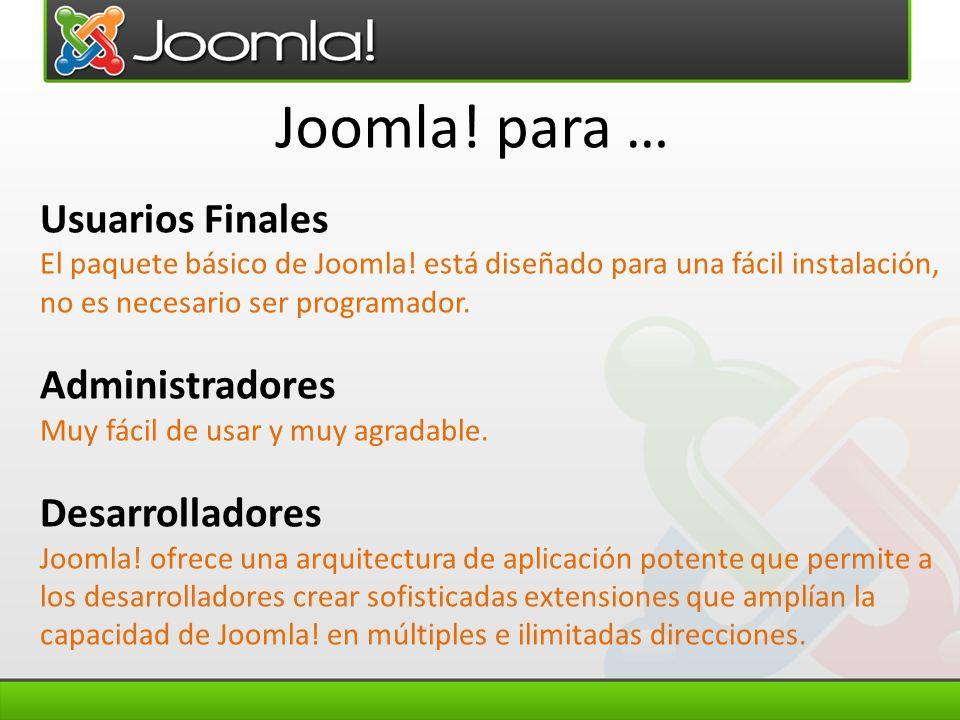Joomla! para … Usuarios Finales Administradores Desarrolladores