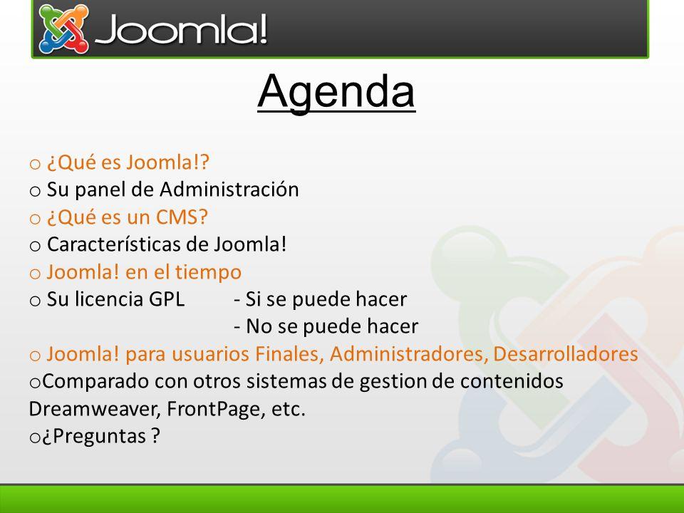 Agenda ¿Qué es Joomla! Su panel de Administración ¿Qué es un CMS