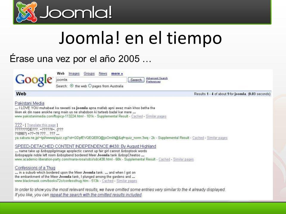 Joomla! en el tiempo Érase una vez por el año 2005 …
