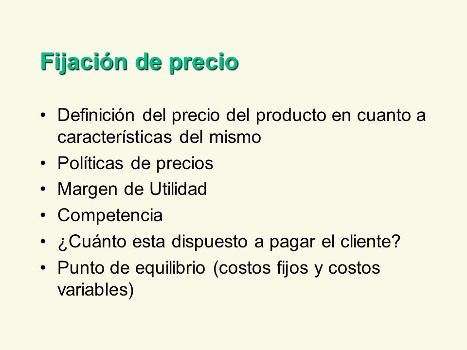Fijación de precioDefinición del precio del producto en cuanto a características del mismo. Políticas de precios.