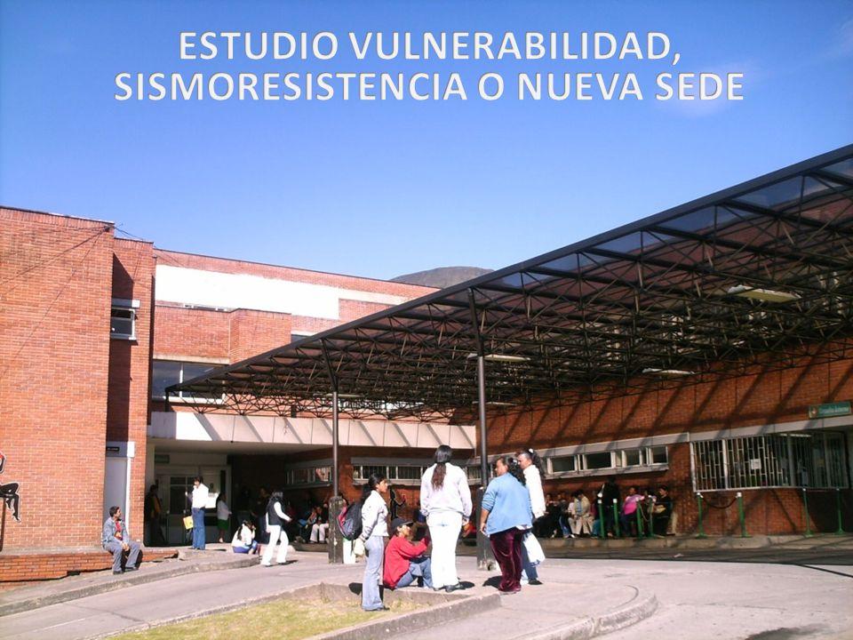 ESTUDIO VULNERABILIDAD, SISMORESISTENCIA O NUEVA SEDE