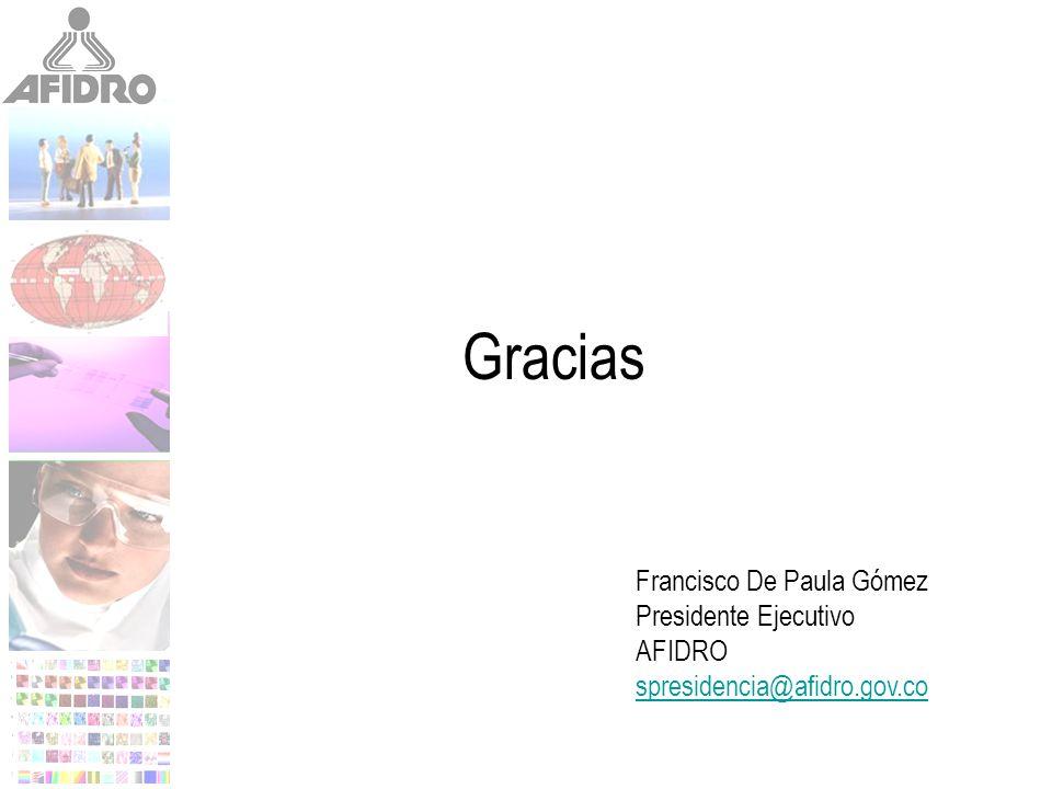 Gracias Francisco De Paula Gómez Presidente Ejecutivo AFIDRO