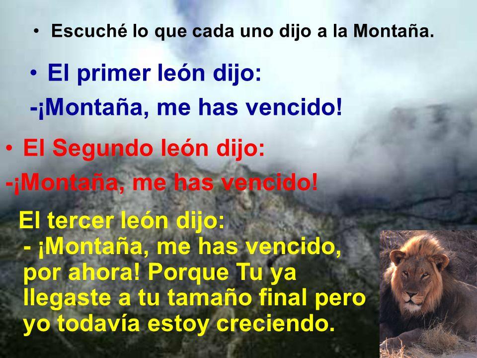 -¡Montaña, me has vencido!