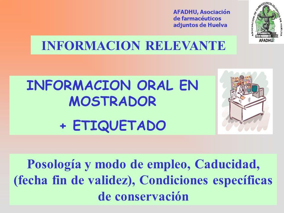 INFORMACION RELEVANTE INFORMACION ORAL EN MOSTRADOR