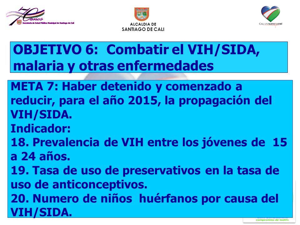 OBJETIVO 6: Combatir el VIH/SIDA, malaria y otras enfermedades