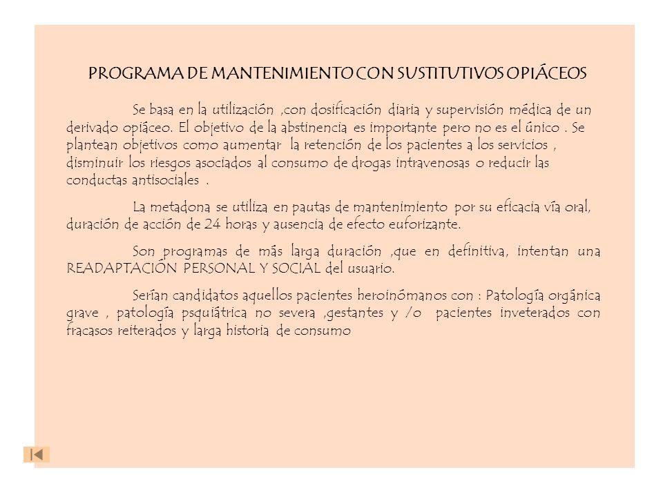 PROGRAMA DE MANTENIMIENTO CON SUSTITUTIVOS OPIÁCEOS