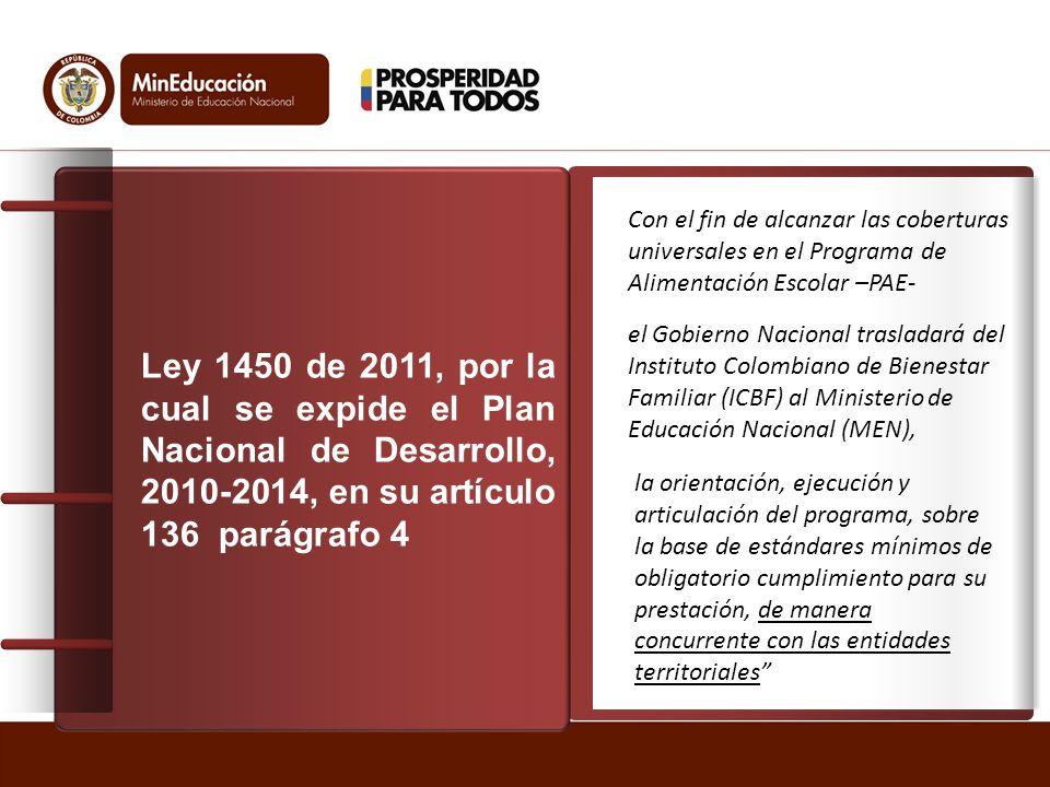 Ley 1450 de 2011, por la cual se expide el Plan Nacional de Desarrollo, 2010-2014, en su artículo 136 parágrafo 4