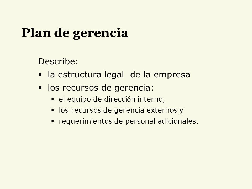 Plan de gerencia Describe: la estructura legal de la empresa