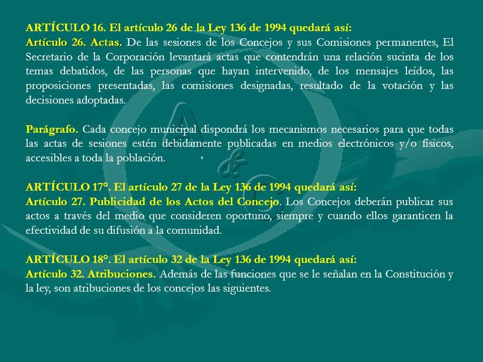 A C & ARTÍCULO 16. El artículo 26 de la Ley 136 de 1994 quedará así: