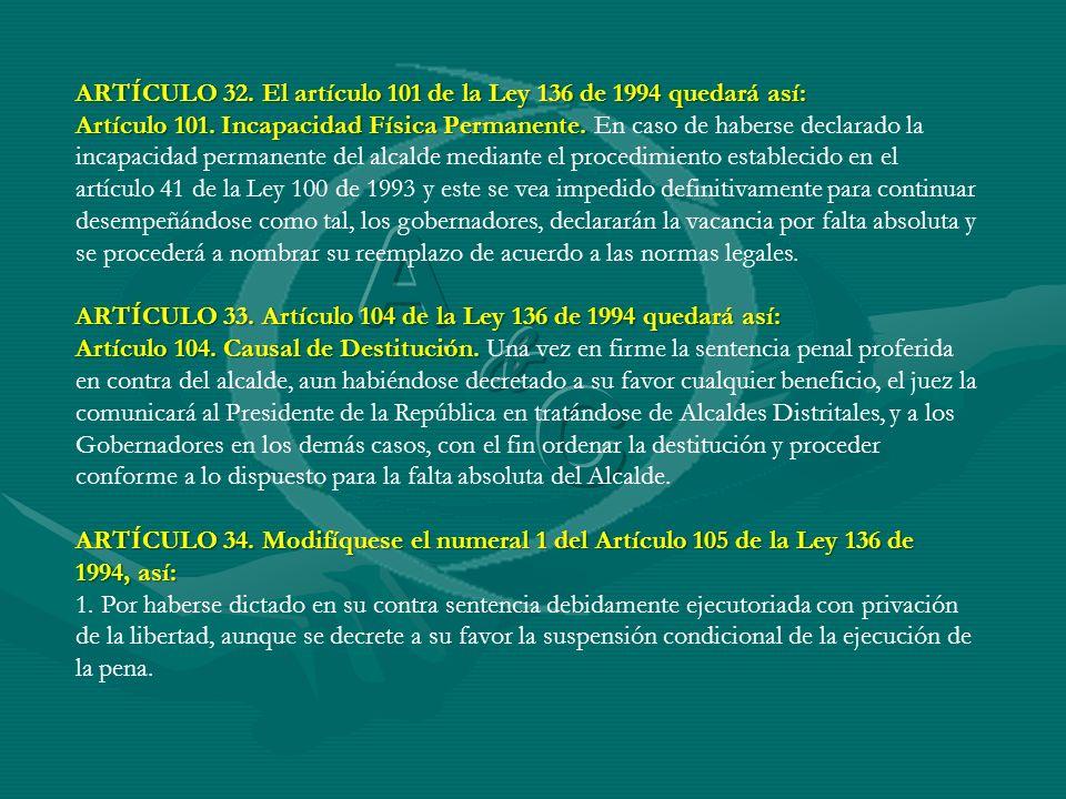 A C & ARTÍCULO 32. El artículo 101 de la Ley 136 de 1994 quedará así:
