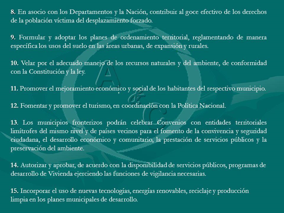 8. En asocio con los Departamentos y la Nación, contribuir al goce efectivo de los derechos de la población víctima del desplazamiento forzado.