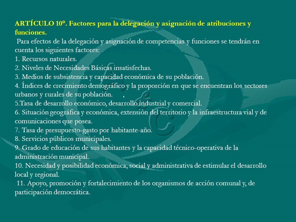 ARTÍCULO 10°. Factores para la delegación y asignación de atribuciones y funciones.