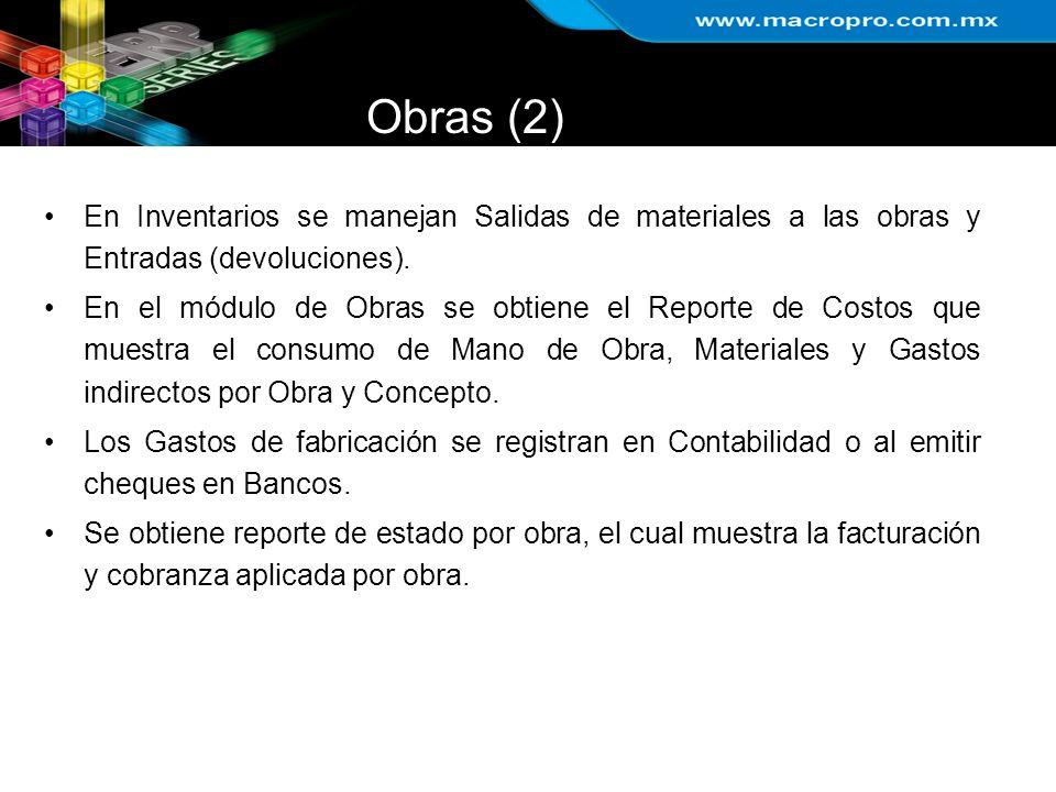 Obras (2) En Inventarios se manejan Salidas de materiales a las obras y Entradas (devoluciones).