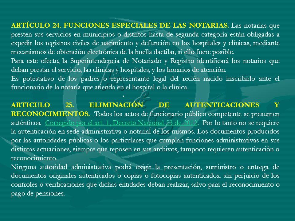 ARTÍCULO 24. FUNCIONES ESPECIALES DE LAS NOTARIAS
