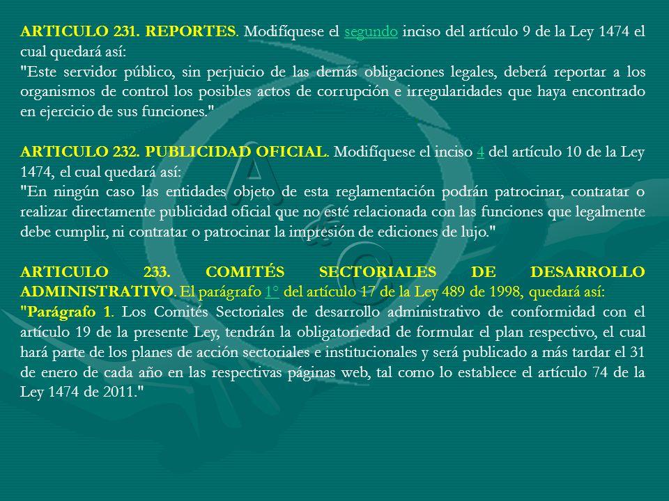 ARTICULO 231. REPORTES. Modifíquese el segundo inciso del artículo 9 de la Ley 1474 el cual quedará así:
