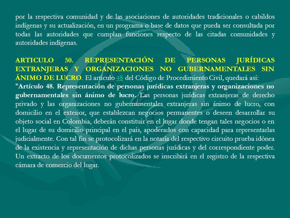 por la respectiva comunidad y de las asociaciones de autoridades tradicionales o cabildos indígenas y su actualización, en un programa o base de datos que pueda ser consultada por todas las autoridades que cumplan funciones respecto de las citadas comunidades y autoridades indígenas.