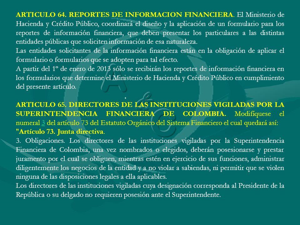 ARTICULO 64. REPORTES DE INFORMACION FINANCIERA