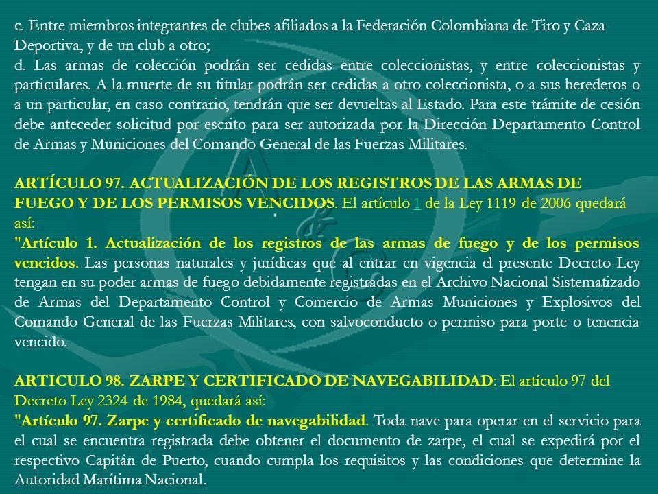 c. Entre miembros integrantes de clubes afiliados a la Federación Colombiana de Tiro y Caza Deportiva, y de un club a otro;